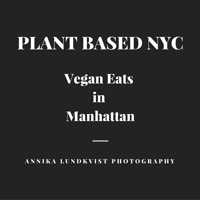 PLANT BASED NYCVegan Eats around Manhattan